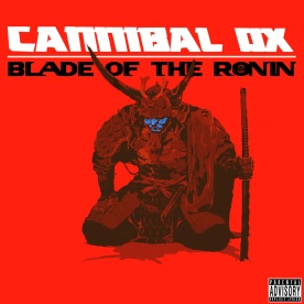 Cannibal-Ox-Blade-Of-The-Ronin